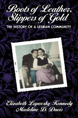 Boots of Leather, Slippers of Gold: History of a Lesbian Community by Madeline D. Davis image