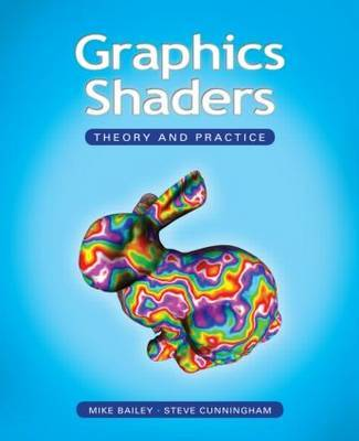 Graphics Shaders: Theory and Practice by Mike Bailey image