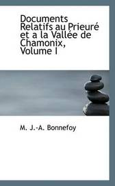 Documents Relatifs Au Prieurac Et a la Vallace de Chamonix, Volume I by M. J.-A. Bonnefoy image