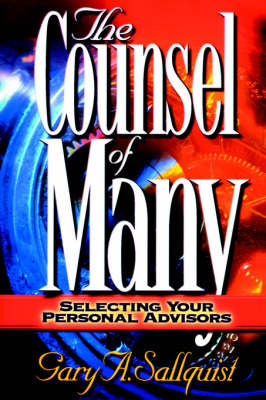 The Counsel of Many by Dr. Gary Sallquist