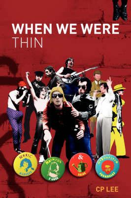 When We Were Thin by C.P. Lee