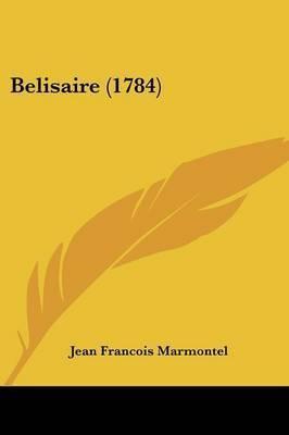 Belisaire (1784) by Jean Francois Marmontel