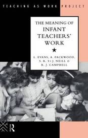 The Meaning of Infant Teachers' Work by Linda Evans image