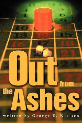 Out from the Ashes by George E Nielsen
