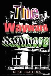 The Wayward Neighbors by Duke Rightious image