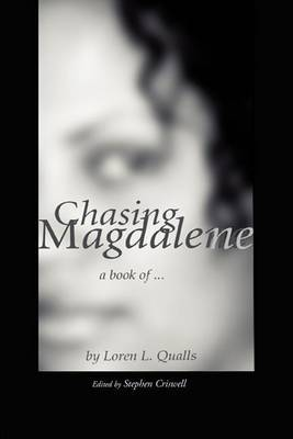 Chasing Magdalene: A Book Of... by Loren L Qualls image