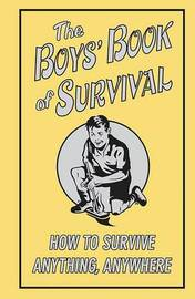 The Boys' Book of Survival by Scholastic