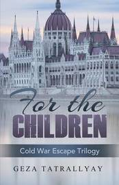 For the Children by Geza Tatrallyay