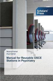 Manual for Reusable OSCE Stations in Psychiatry by Kamel Neama