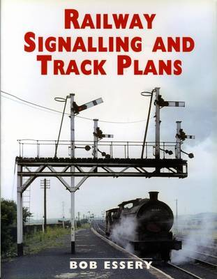 Railway Signalling and Track Plans by R.J. Essery image