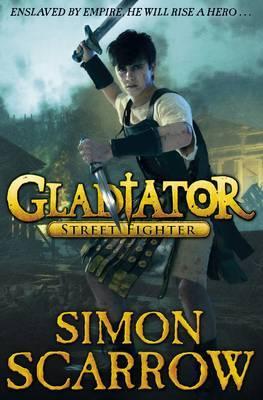 Gladiator: Street Fighter by Simon Scarrow