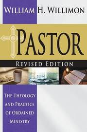 Pastor: Revised Edition by William H Willimon