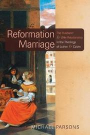 Reformation Marriage by Michael Parsons