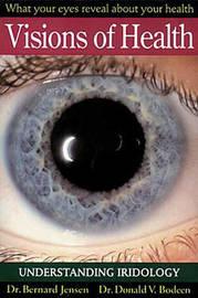 Visions of Health by Bernard Jensen