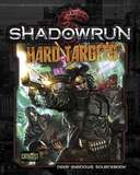 Shadowrun RPG: Hard Targets - Deep Shadows Sourcebook
