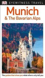 DK Eyewitness Travel Guide Munich and the Bavarian Alps by DK Travel