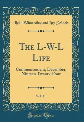The L-W-L Life, Vol. 10 by Lick Wilmerding and Lux Schools