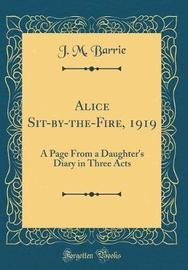 Alice Sit-By-The-Fire, 1919 by James Matthew Barrie image