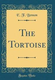 The Tortoise (Classic Reprint) by E.F. Benson image