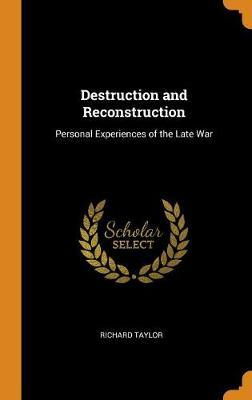 Destruction and Reconstruction by Richard Taylor
