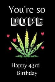 You're So Dope Happy 43rd Birthday by Eli Publishing image