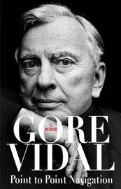 Point to Point Navigation: A Memoir by Gore Vidal image