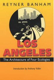 Los Angeles: The Architecture of Four Ecologies by Reyner Banham image