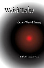 Weird Tales by Dr G Michael Vasey