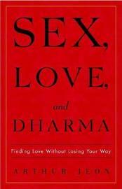 Sex, Love, and Dharma by Arthur Jeon