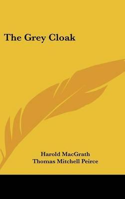 The Grey Cloak by Harold Macgrath image