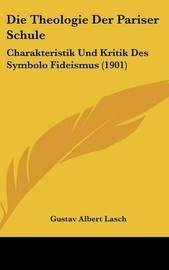 Die Theologie Der Pariser Schule: Charakteristik Und Kritik Des Symbolo Fideismus (1901) by Gustav Albert Lasch image