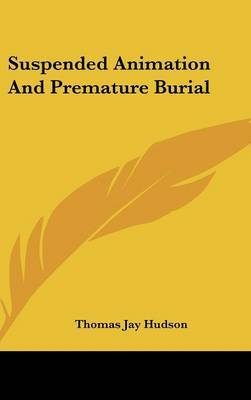 Suspended Animation and Premature Burial by Thomas Jay Hudson image