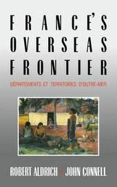 France's Overseas Frontier by Robert Aldrich