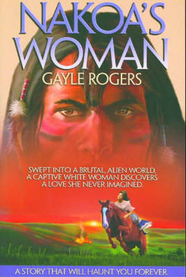 Nakoa's Woman by Gayle Rogers
