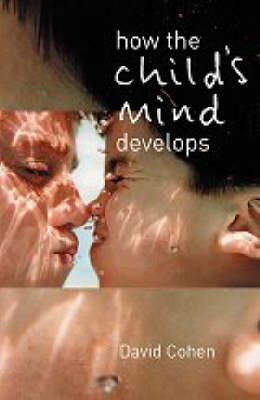 How the Child's Mind Develops by David Cohen