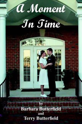 A Moment in Time by Barbara and Terry Butterfield