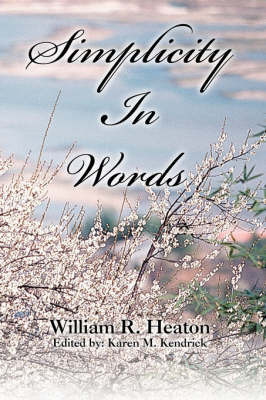 Simplicity in Words by William R Heaton