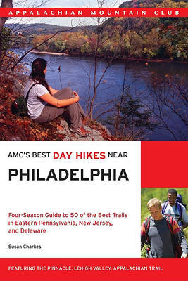 Amc's Best Day Hikes Near Philadelphia by Susan Charkes image