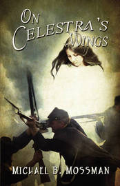 On Celestra's Wings by Michael B. Mossman image