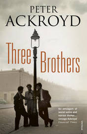 Three Brothers by Peter Ackroyd