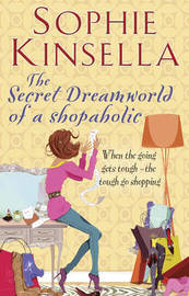 The Secret Dreamworld Of A Shopaholic by Sophie Kinsella image