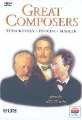Great Composers - Tchaikovsky , Puccini & Mahler on DVD