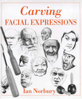 Carving Facial Expressions by Ian Norbury