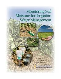 Monitoring Soil Moisture for Irrigation Water Management by Blaine Hanson