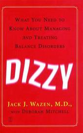 Dizzy: What You Need to Know About Managing and Treating Balance Disorders by Jack Wazen image