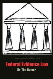 Federal Evidence Law By-The-Rules by Maurice F Baggiano image