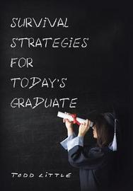 Survival Strategies for Today's Graduate by Todd Little image