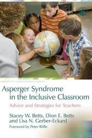 Asperger Syndrome in the Inclusive Classroom by Stacey W. Betts image
