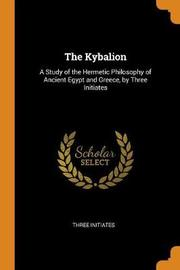"The Kybalion by ""Three Initiates"""