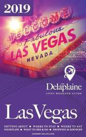 Las Vegas - The Delaplaine 2019 Long Weekend Guide by Andrew Delaplaine